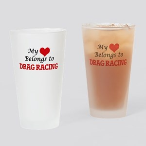 My heart belongs to Drag Racing Drinking Glass