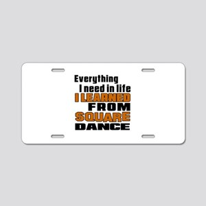 I Learned Square dance Aluminum License Plate