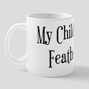 My Child Has Feathers Mug