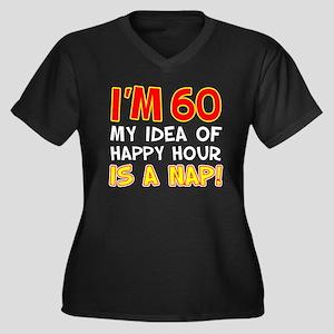 60 Happy Hour Nap Plus Size T-Shirt