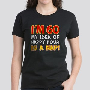 60 Happy Hour Nap T-Shirt