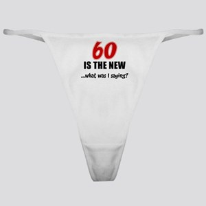 60 Is The New Classic Thong