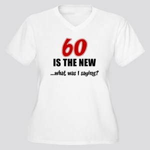 60 Is The New Plus Size T-Shirt