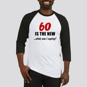 60 Is The New Baseball Jersey