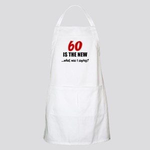 60 Is The New Apron