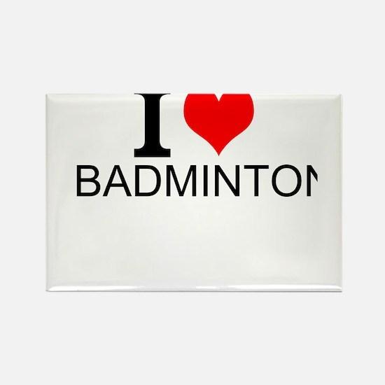 I Love Badminton Magnets