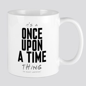 It's a Once Upon a Time Thing Mug
