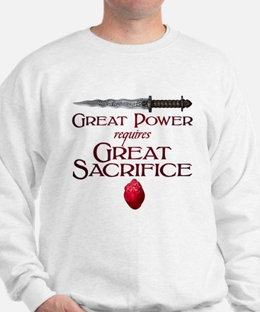 Great Power Requires Great Sacrifice Sweatshirt