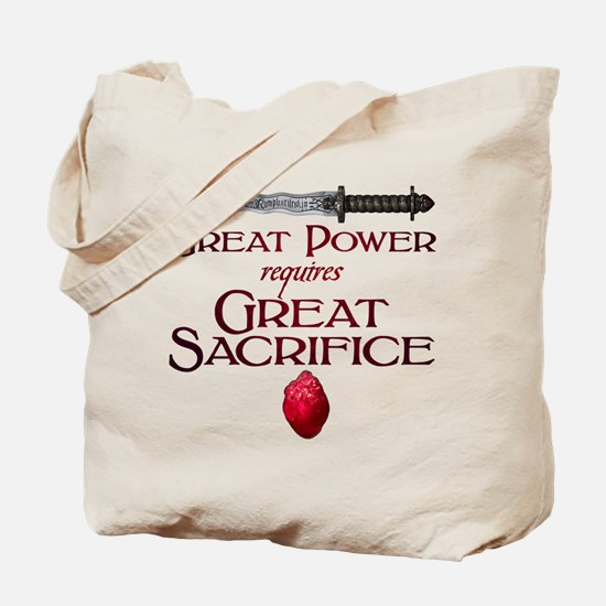 Great Power Requires Great Sacrifice Tote Bag