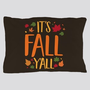 Its Fall Yall Pillow Case