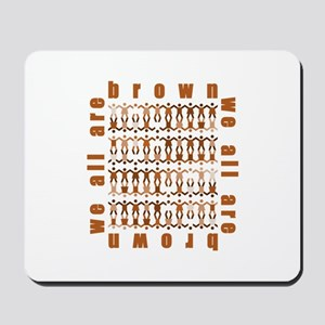 all are brown.#5 Mousepad