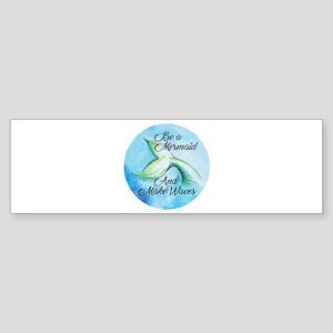 Be A Mermaid (bumper 10 Pk) Bumper Sticker