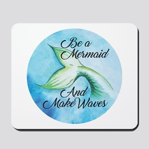 Be A Mermaid Mousepad