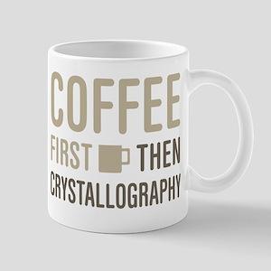 Coffee Then Crystallography Mugs