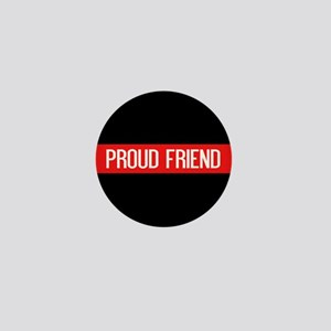 Firefighter: Proud Friend (The Thin Re Mini Button