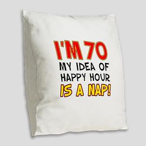70 Happy Hour Nap Burlap Throw Pillow