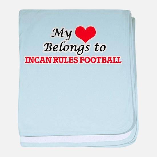 My heart belongs to Incan Rules Footb baby blanket