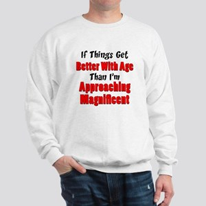 Better With Age Sweatshirt