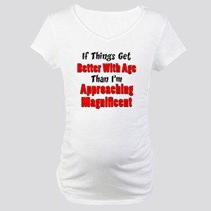 Better With Age Maternity T-Shirt