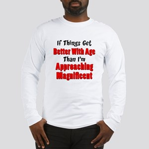 Better With Age Long Sleeve T-Shirt