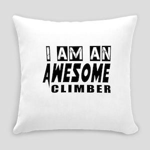 I Am Climber Everyday Pillow
