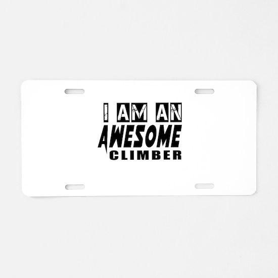 I Am Climber Aluminum License Plate