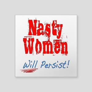 Nasty Women Will Persist! Sticker