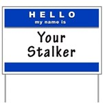 Hello My Name Is: Your Stalker Yard Sign
