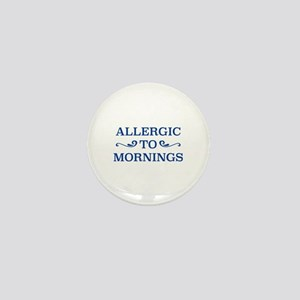 Allergic To Mornings Mini Button