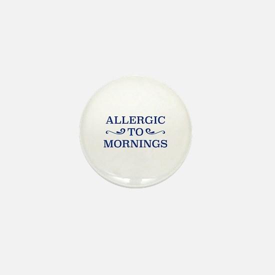 Allergic To Mornings Mini Button