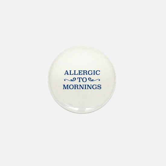 Allergic To Mornings Mini Button (10 pack)