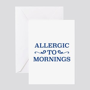 Allergic To Mornings Greeting Card