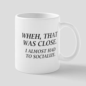 Almost Had To Socialize Mug