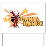 Can't Dance Yard Sign