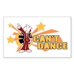 Can't Dance Rectangle Sticker