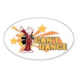 Can't Dance Oval Sticker
