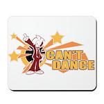 Can't Dance Mousepad
