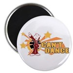 Can't Dance Magnet