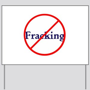 No Fracking, stop fracking Yard Sign