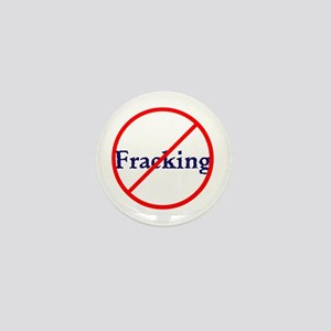 No Fracking, stop fracking Mini Button