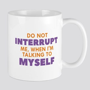Do Not Interrupt Me Mug