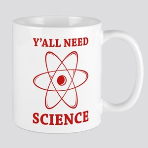 Y'all Need Science Mug