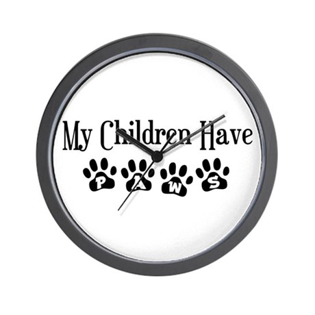 My Children Have Paws Wall Clock