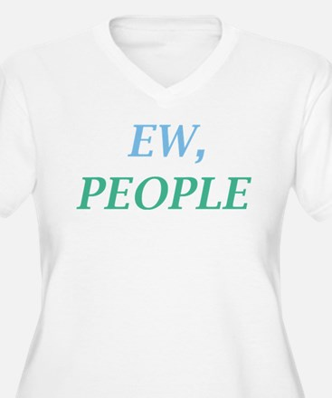 Ew, People T-Shirt