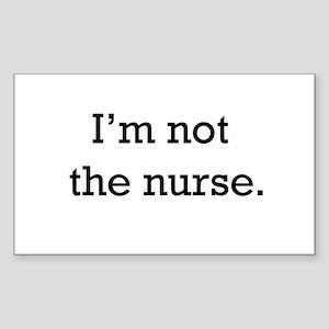 I'm not the nurse Rectangle Sticker