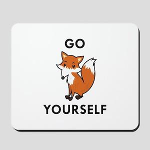 Go Fox Yourself Mousepad