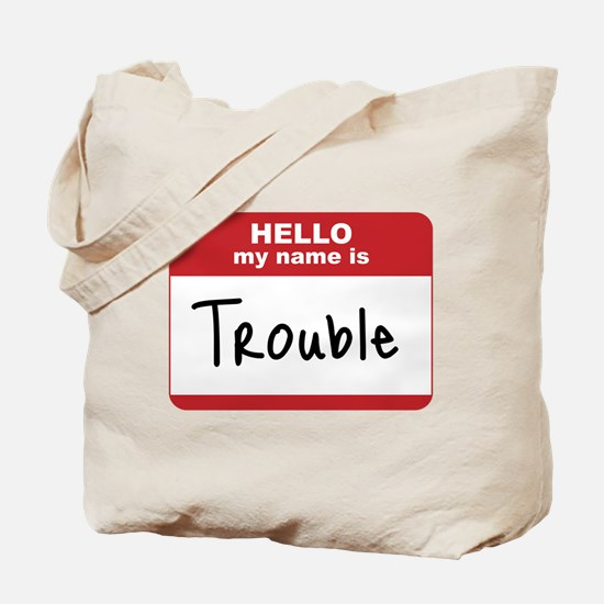 My Name Is Trouble Tote Bag