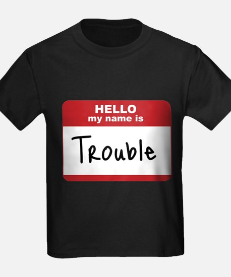 My Name Is Trouble T