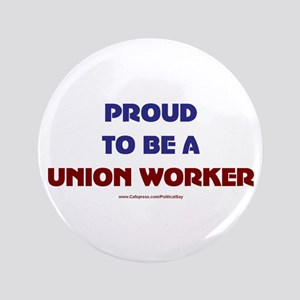 "Proud Union Worker 3.5"" Button"