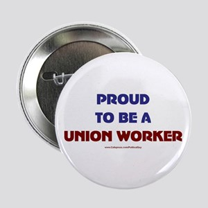 "Proud Union Worker 2.25"" Button"